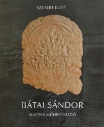 Bátai Sándor kismonográfia, 2003